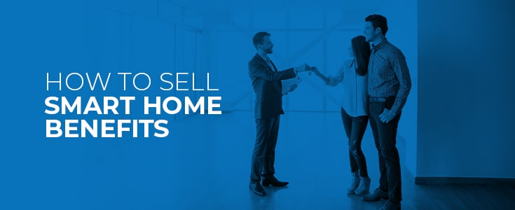 how to sell smart home benefits